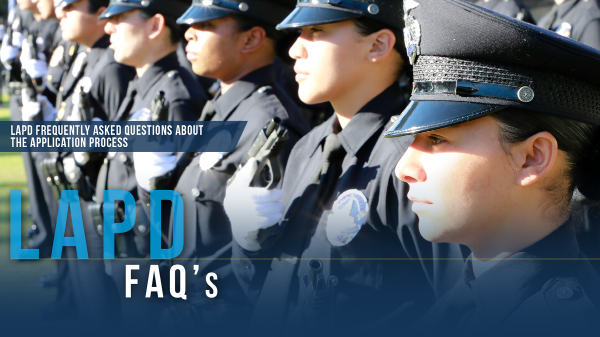LAPD FREQUENTLY ASKED QUESTIONS | Join LAPD